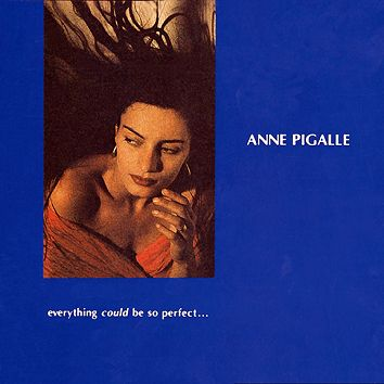 Anne Pigalle - Everything Could Be So Perfect (Download) - Download