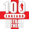 Various - 100 England Football Anthems (Playlist)