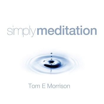 Tom E Morrison - Simply Meditation (Download) - Download