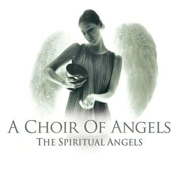 The Spiritual Angels - A Choir Of Angels (Download) - Download