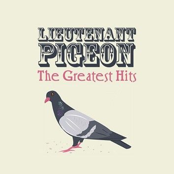 Lieutenant Pigeon - The Greatest Hits (Download) - Download