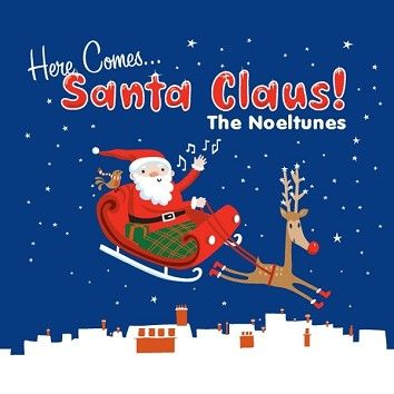 The Noeltunes - Here Comes Santa Claus (Download) - Download
