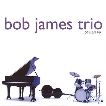 Bob James Trio - Straight Up (Download) - Download