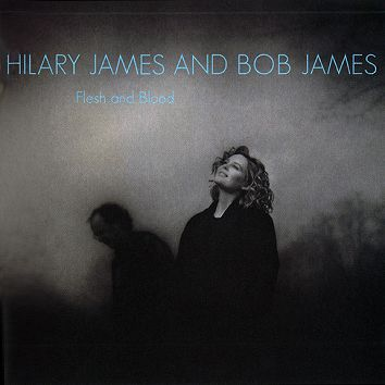 Hilary James and Bob James - Flesh and Blood (Download) - Download