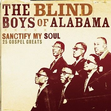 The Blind Boys Of Alabama - Sanctify My Soul (Download) - Download