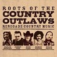 Various - Roots Of The Country Outlaws (Download)