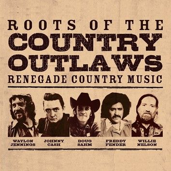 Various - Roots Of The Country Outlaws (Download) - Download
