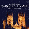 Various - 100 Essential Carols & Hymns For Christmas (Download)
