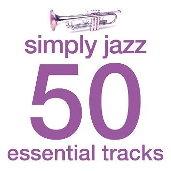 Various - Simply Jazz - 50 Essential Tracks (Download) - Download