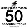 Chris Ingham - Simply Piano Moods - 50 Essential Tracks (Download)