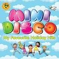 Various - Mini Disco - My Favourite Holiday Hits (Download) - Download