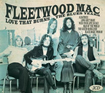 Fleetwood Mac - Love That Burns The Blues Years (2CD) - CD