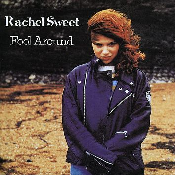 Rachel Sweet - Fool Around (Download) - Download