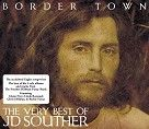 J.D. Souther - Border Town - The Very Best Of J.D. Souther (CD)