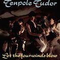 Tenpole Tudor - Let The Four Winds Blow - single (Download) - Download