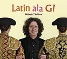 Gilbert O'Sullivan - Latin Ala G! (CD/Download)